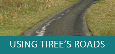Using Tiree's Roads